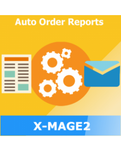X-MAGE2 Auto Order Reports for Magento 2